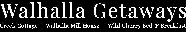 Walhalla Getaways